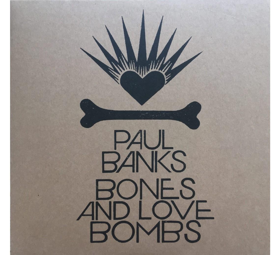Paul Banks - Bones And Love Bombs (180g)